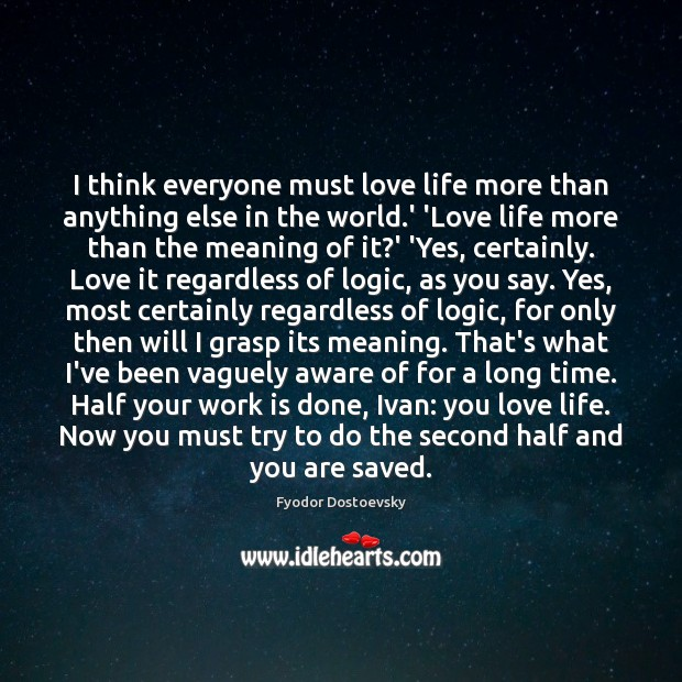 I think everyone must love life more than anything else in the Image