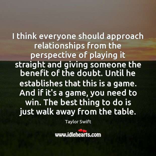 Image, I think everyone should approach relationships from the perspective of playing it