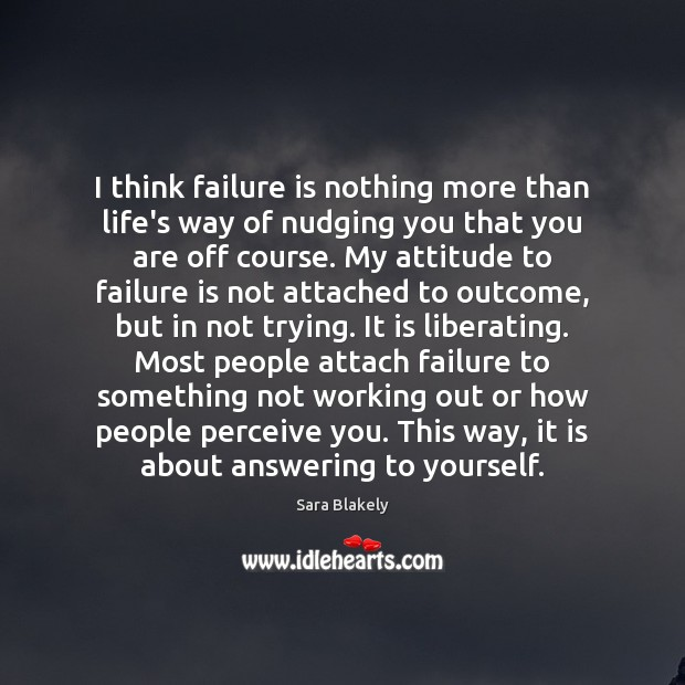 Image, I think failure is nothing more than life's way of nudging you