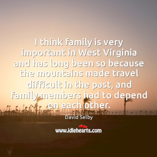 I think family is very important in west virginia and has long Image