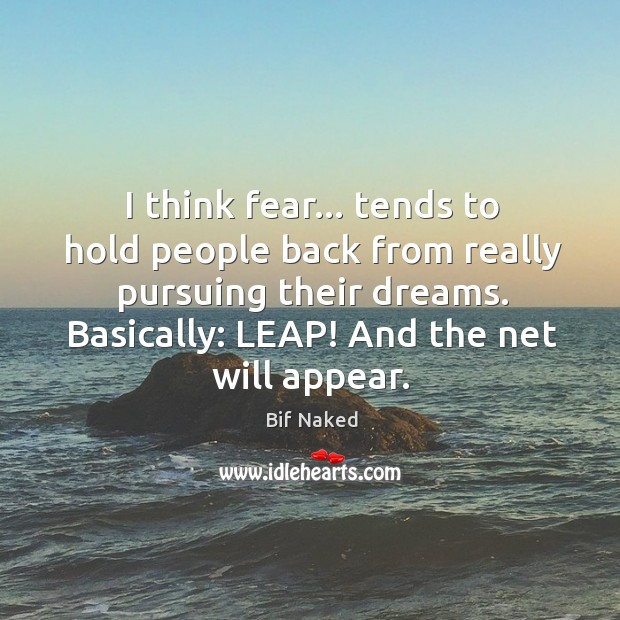Image, I think fear… tends to hold people back from really pursuing their