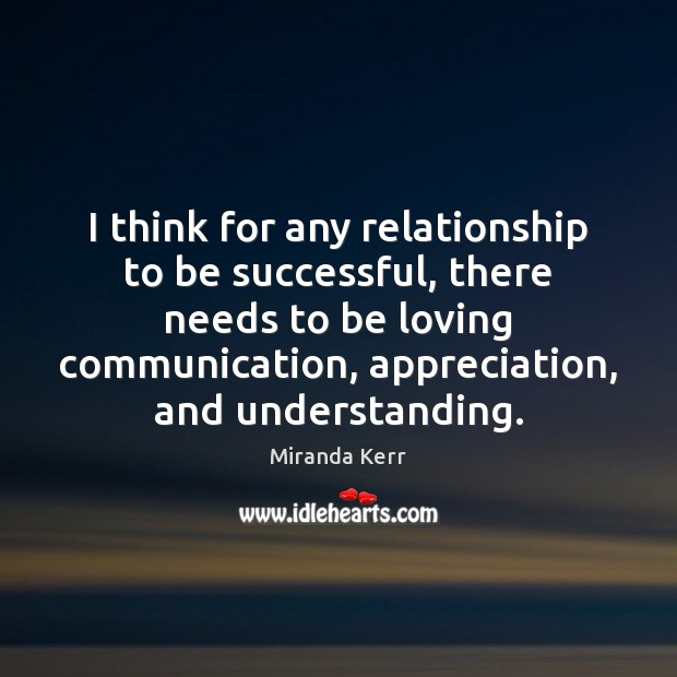 I think for any relationship to be successful, there needs to be Image