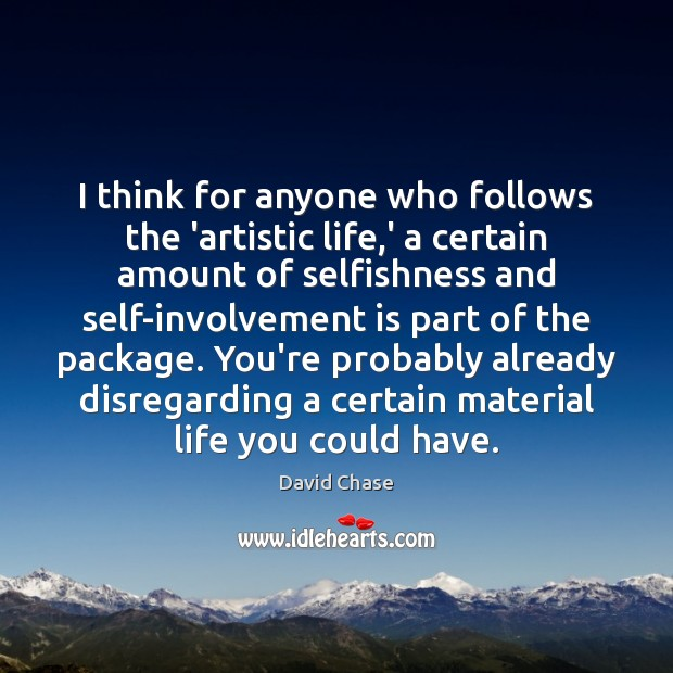 Image, I think for anyone who follows the 'artistic life,' a certain