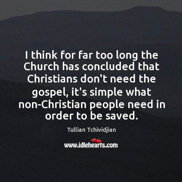 I think for far too long the Church has concluded that Christians Image