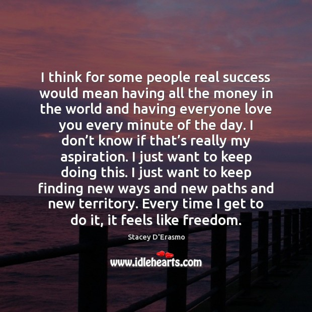 I think for some people real success would mean having all the Image