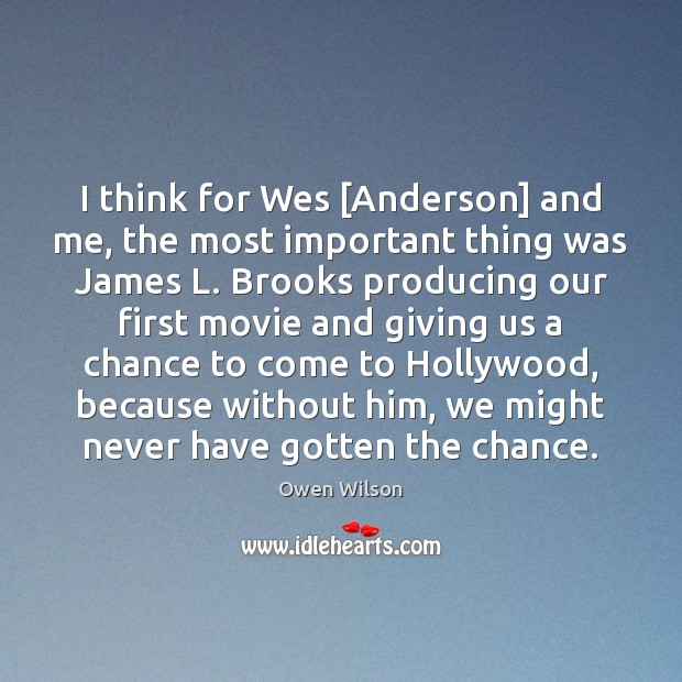 Image, I think for Wes [Anderson] and me, the most important thing was