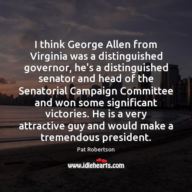 I think George Allen from Virginia was a distinguished governor, he's a Image