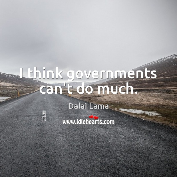 I think governments can't do much. Image