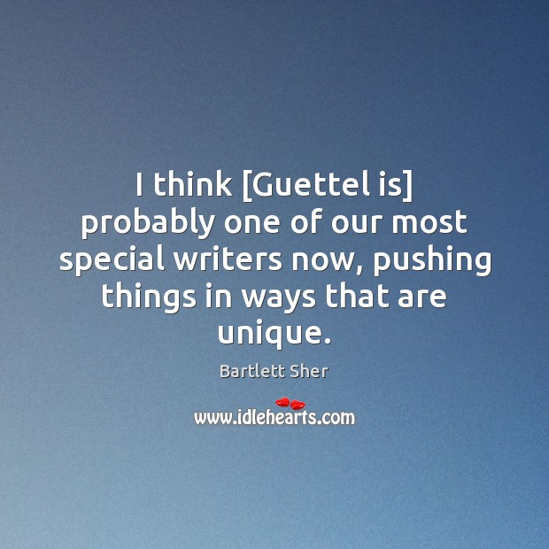 Image, I think [Guettel is] probably one of our most special writers now,