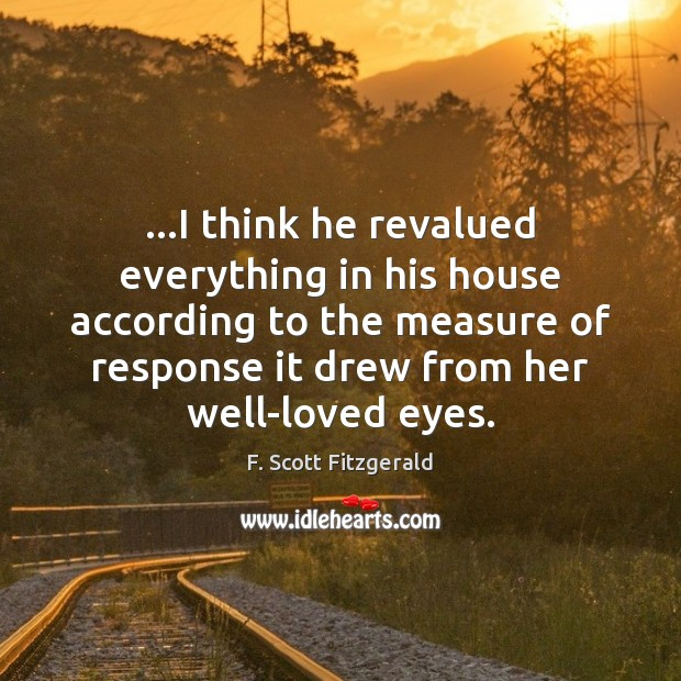 …I think he revalued everything in his house according to the measure Image
