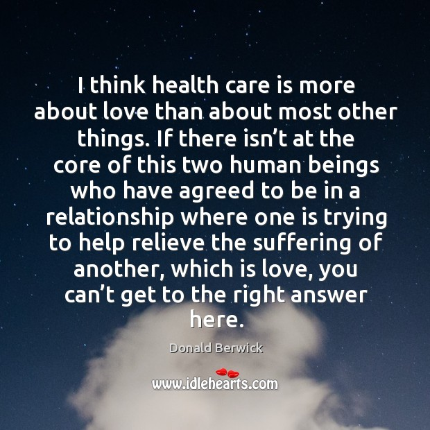 I think health care is more about love than about most other things. Image