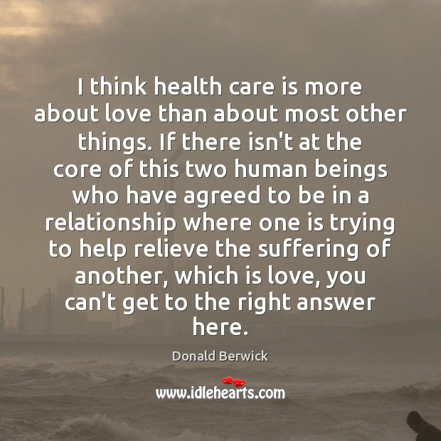 I think health care is more about love than about most other Image