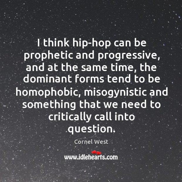 Image, I think hip-hop can be prophetic and progressive, and at the same