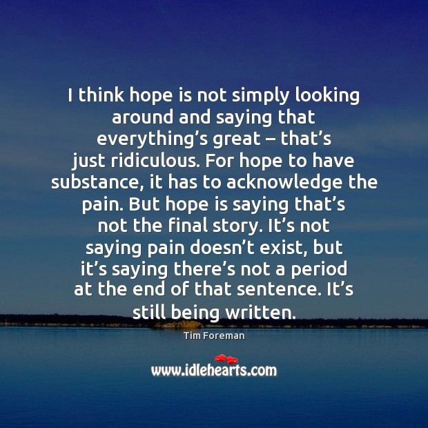 I think hope is not simply looking around and saying that everything' Image
