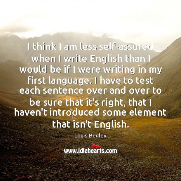 Image, I think I am less self-assured when I write English than I