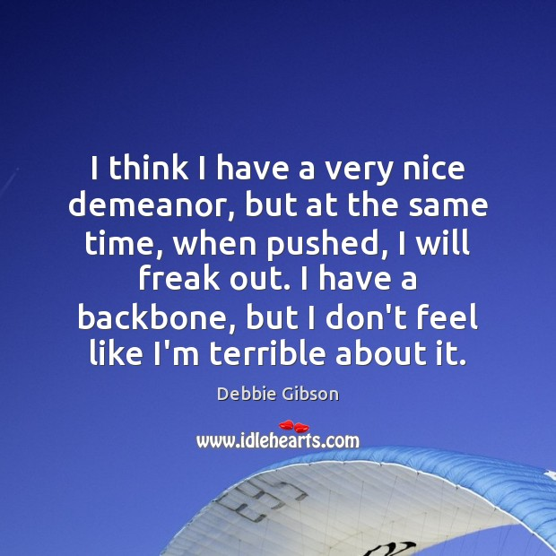 Image, I think I have a very nice demeanor, but at the same
