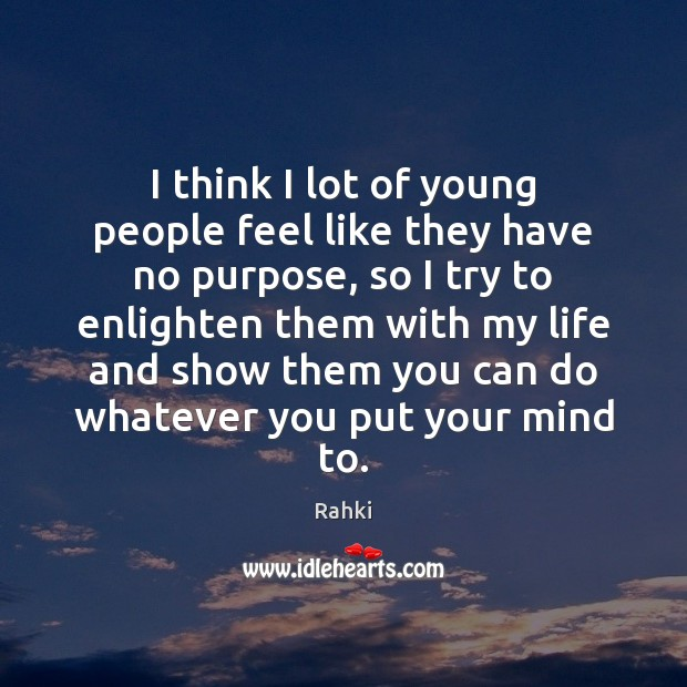 Image, I think I lot of young people feel like they have no