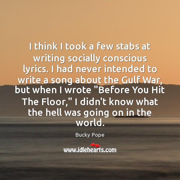 I think I took a few stabs at writing socially conscious lyrics. Image