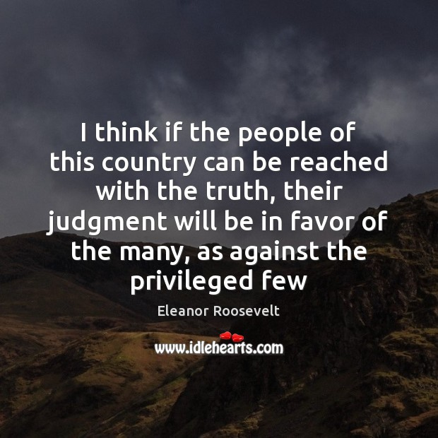 I think if the people of this country can be reached with Eleanor Roosevelt Picture Quote