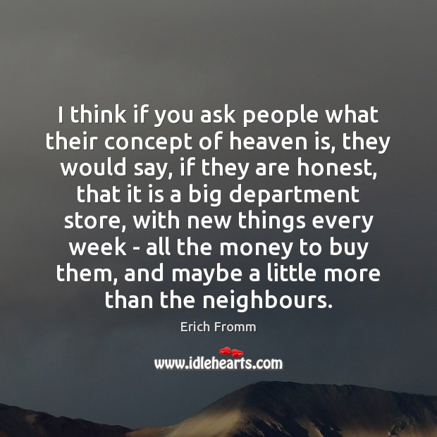 I think if you ask people what their concept of heaven is, Image