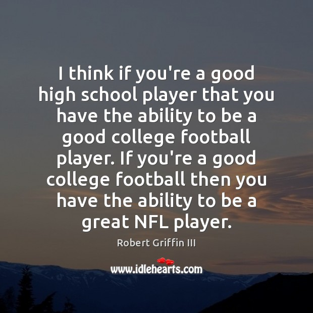 Image, I think if you're a good high school player that you have
