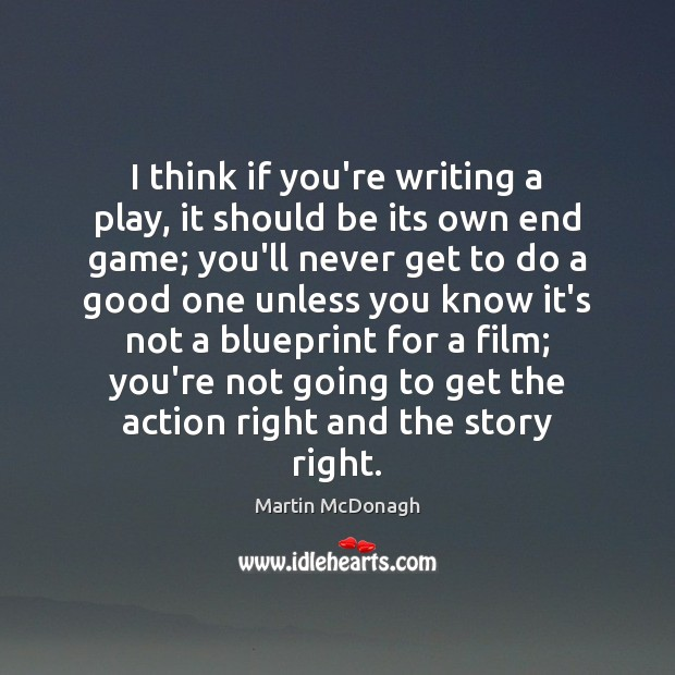 I think if you're writing a play, it should be its own Image