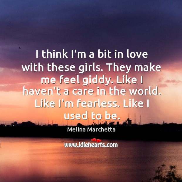 I think I'm a bit in love with these girls. They make Melina Marchetta Picture Quote