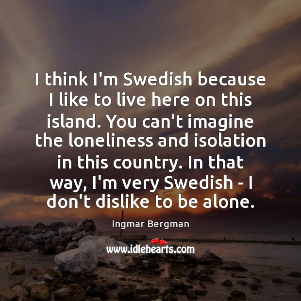 Image, I think I'm Swedish because I like to live here on this