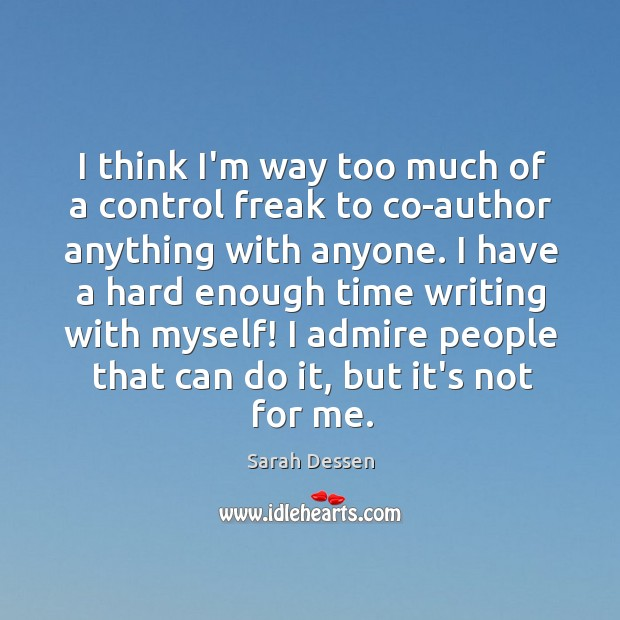 I think I'm way too much of a control freak to co-author Image