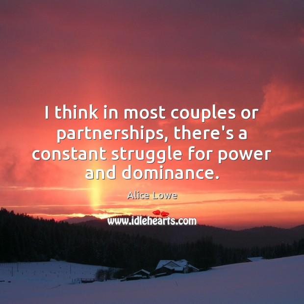Image, I think in most couples or partnerships, there's a constant struggle for