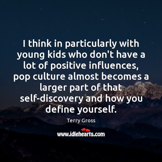 I think in particularly with young kids who don't have a lot Image