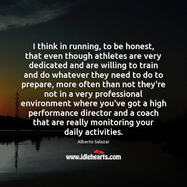 Image, I think in running, to be honest, that even though athletes are