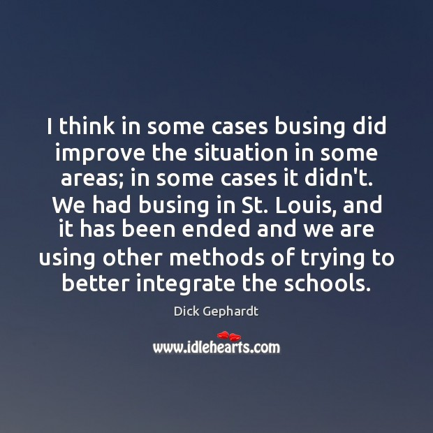 Image, I think in some cases busing did improve the situation in some