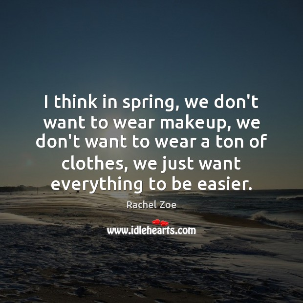 Image, I think in spring, we don't want to wear makeup, we don't