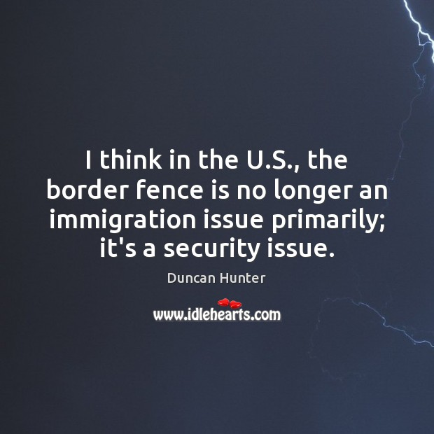 I think in the U.S., the border fence is no longer Image