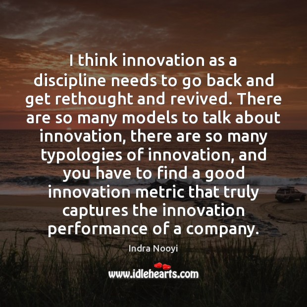 I think innovation as a discipline needs to go back and get Image