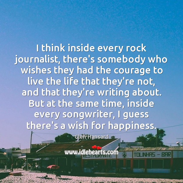 I think inside every rock journalist, there's somebody who wishes they had Image