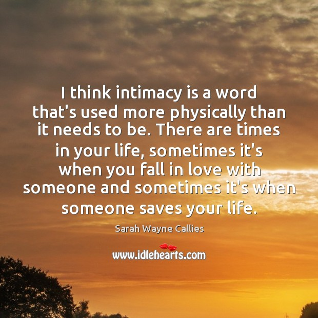 Image, I think intimacy is a word that's used more physically than it