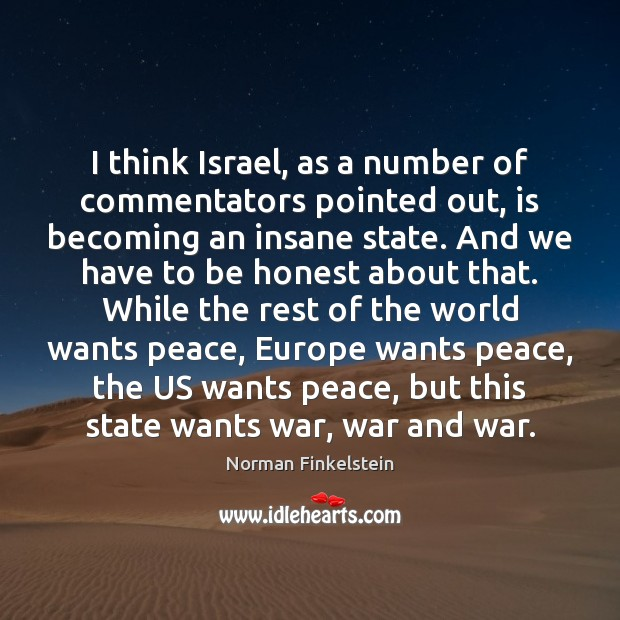 Image, I think Israel, as a number of commentators pointed out, is becoming