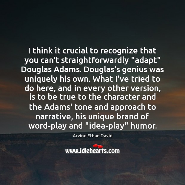 "Image, I think it crucial to recognize that you can't straightforwardly ""adapt"" Douglas"