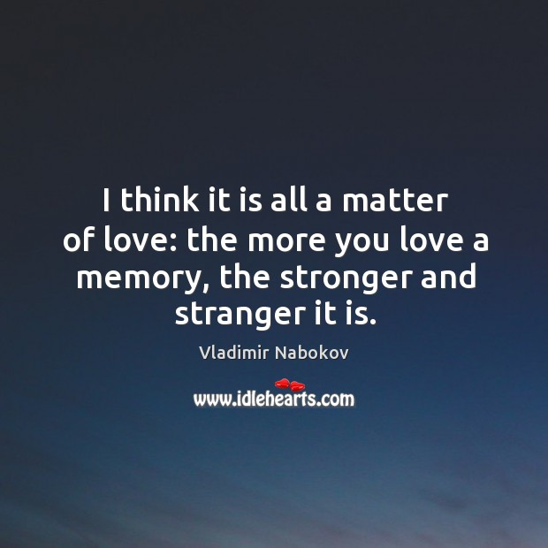 I think it is all a matter of love: the more you Image