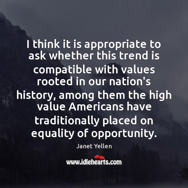 I think it is appropriate to ask whether this trend is compatible Opportunity Quotes Image