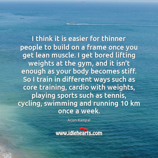 Image, I think it is easier for thinner people to build on a