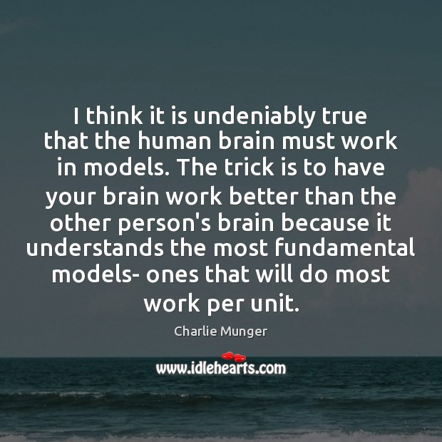 Image, I think it is undeniably true that the human brain must work