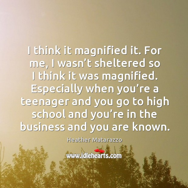 I think it magnified it. For me, I wasn't sheltered so I think it was magnified. Image