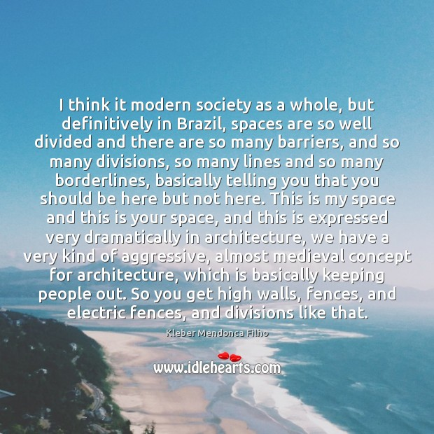 I think it modern society as a whole, but definitively in Brazil, Image