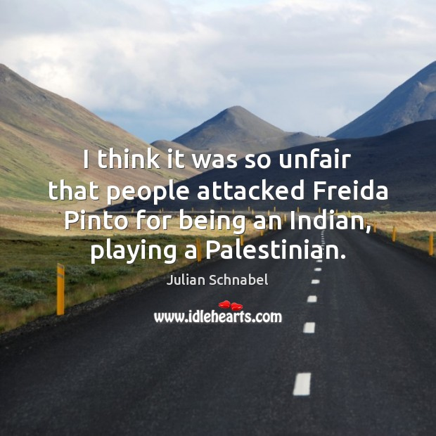 I think it was so unfair that people attacked Freida Pinto for Image