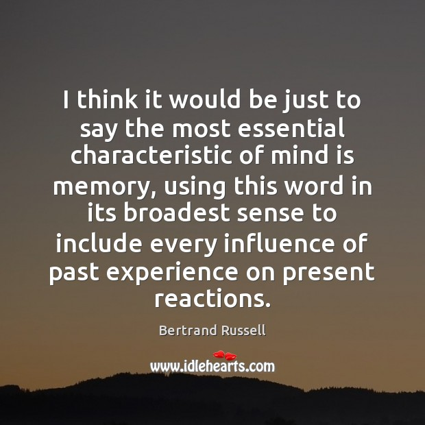 I think it would be just to say the most essential characteristic Bertrand Russell Picture Quote