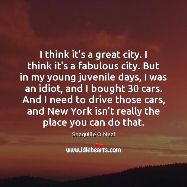 Image, I think it's a great city. I think it's a fabulous city.