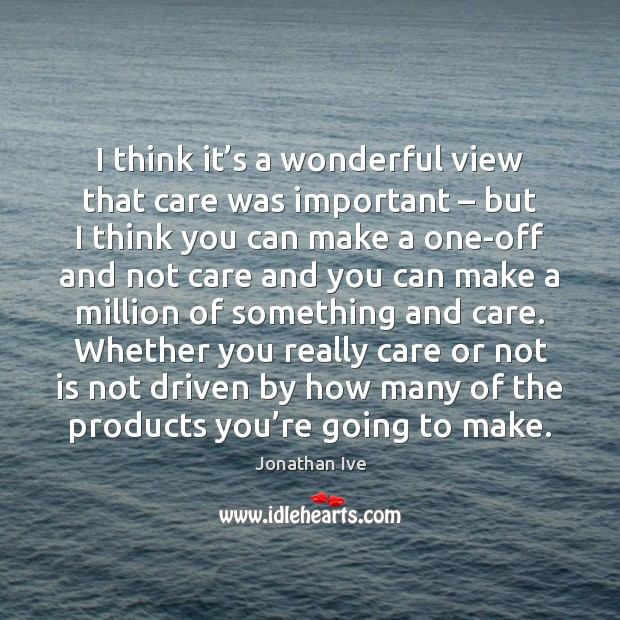 I think it's a wonderful view that care was important – but Image